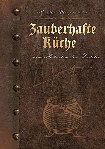 Kochbuch Zauberhafte Küche: ... von Aladin bis Zelda