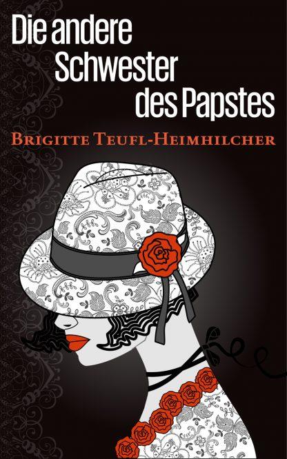 Die andere Schwester des Papstes - Brigitte Teufl-Heimhilcher